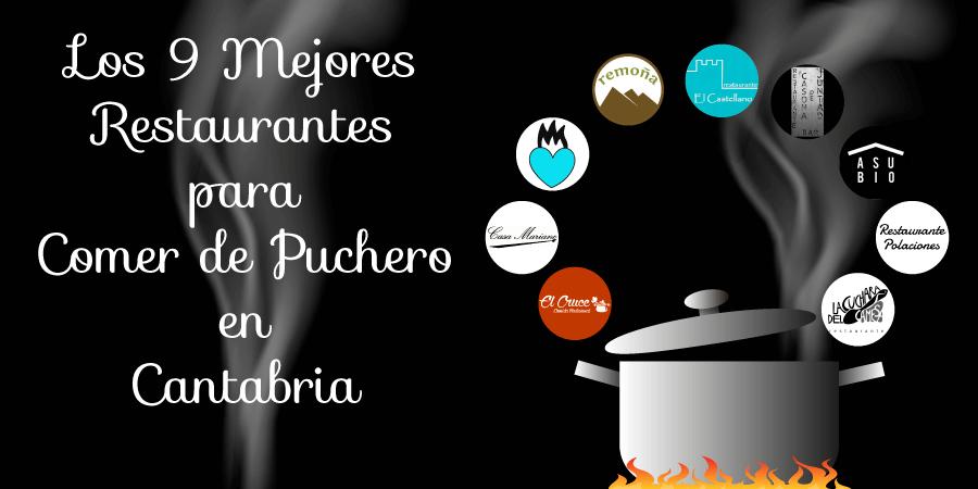 Los 9 mejores restaurantes para comer Cocido Montoñés, Cocido Lebaniego y Guisote en Cantabria.