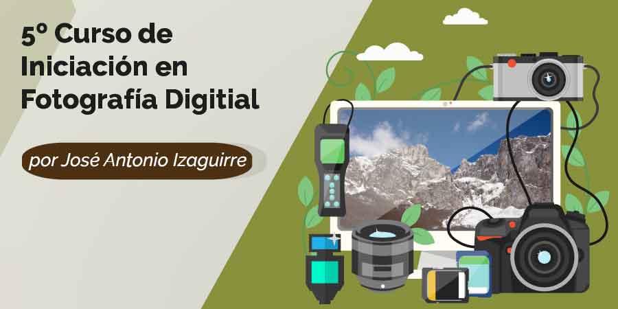 Curso de Iniciación en Fotografía Digital en Cantabria