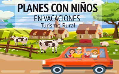 6 Planes con Niños en Vacaciones si haces Turismo Rural – Mamá, Papá … Me Aburro! ▷ Tiene Solución