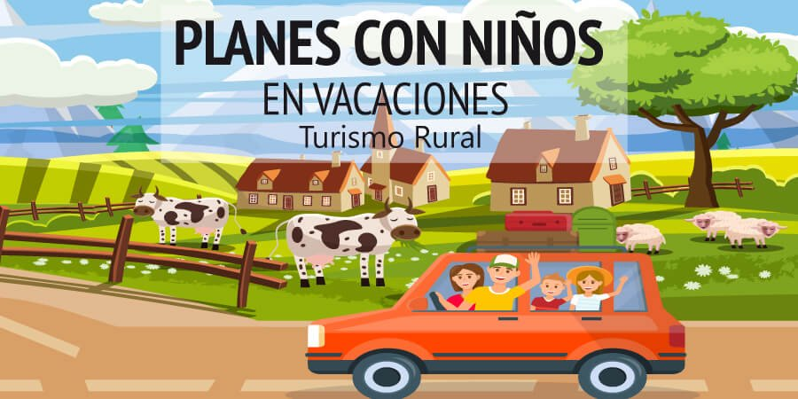 6 planes con niños en vacaciones si haces turismo rural
